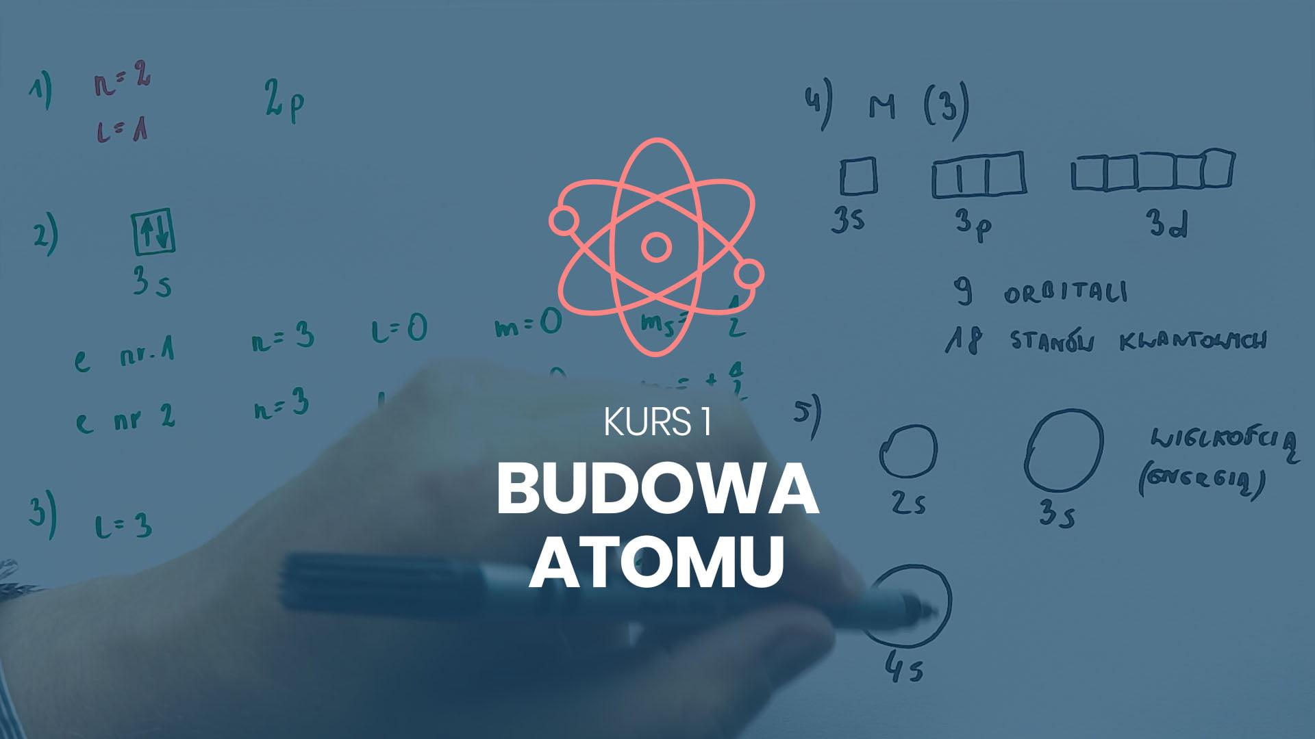 kurs 1 budowa atomu chemia na 100 procent