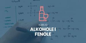 Kurs 10. Alkohole i fenole