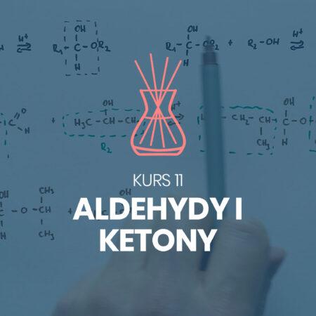 Kurs 11. Aldehydy i ketony