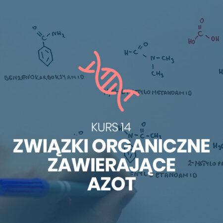 Kurs 14. Związki organiczne zawierające azot