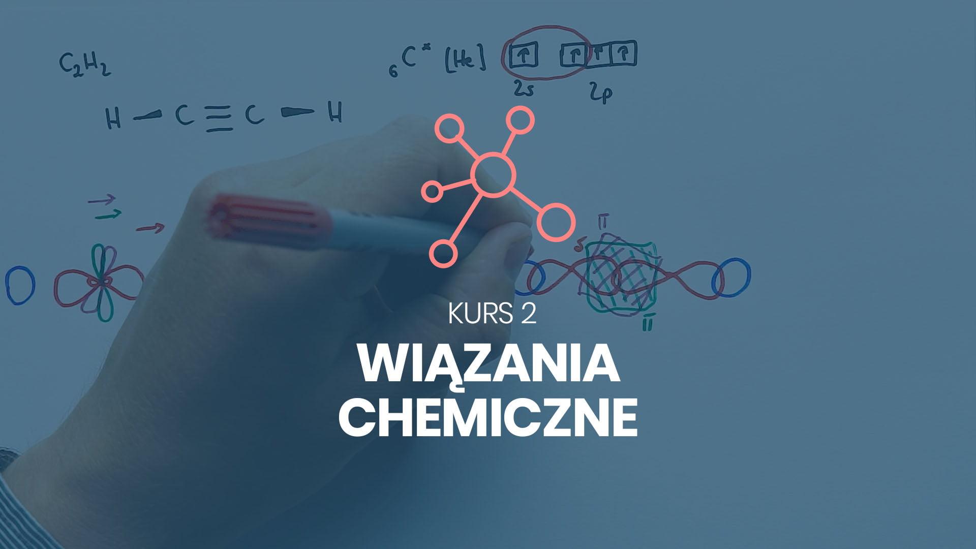 kurs 2 wiązania chemiczne chemia na 100%