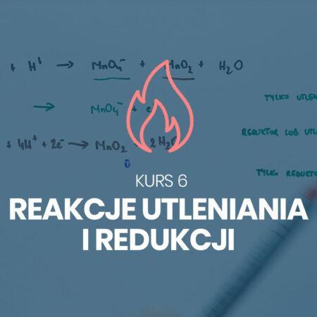 Kurs 6. Reakcje utleniania i redukcji