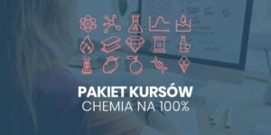 Pakiet kursów Chemia na 100%